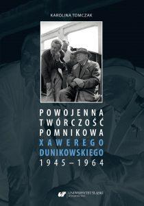 Okładka publikacji Powojenna twórczość pomnikowa Xawerego Dunikowskiego