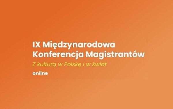 [ONLINE] IX Międzynarodowa Konferencja Magistrantów
