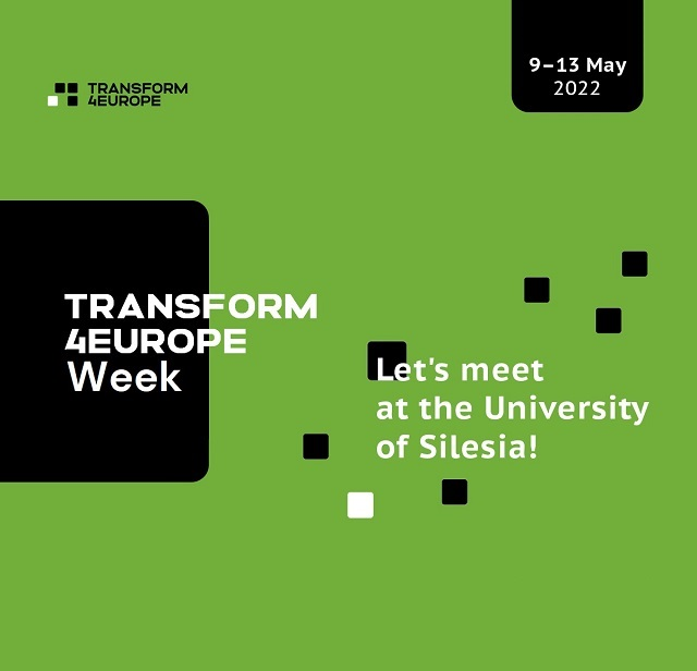 Transform4EuropeWeek, 9–13 May 2022 Let's Meet at the University of Silesia