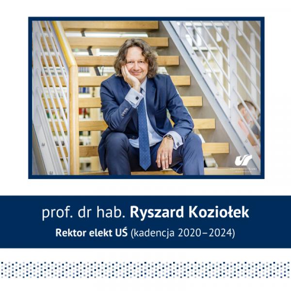 Grafika: zdjęcie portretowe prof. Ryszarda Koziołka, napis: rektor-elekt UŚ (kadencja 2020–2024)
