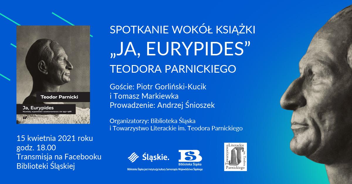 """[ONLINE] Spotkanie wokół książki """"Ja, Eurypides"""" Teodora Parnickiego"""