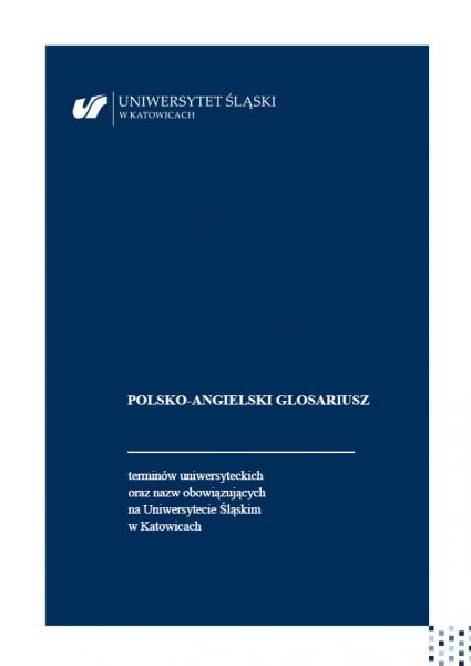 okładka Polsko-angielskiego glosariusza terminów uniwersyteckim oraz nazw obowiązujących na Uniwersytecie Śląskim w Katowicach