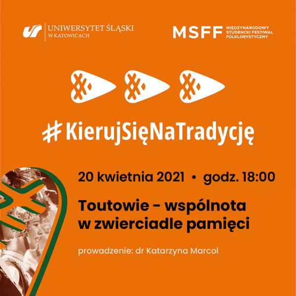 """#KierujSięNaTradycję 20 kwietnia 2021, godz. 18.00, """" Toutowie – wspólnota w zwierciadle pamięci"""", prowadzenie: dr Katarzyna Marcol"""