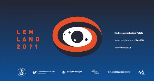 Grafika promująca konkurs Lemland 2021 (napis: LEMLAND 20?1; ikona: oko; logotypy organizatorów konkursu; tekst: Międzynarodowy konkurs plakatu; termin nadsyłania prac - 1 lipca 2021 r., adres strony www: lemland2021.pl
