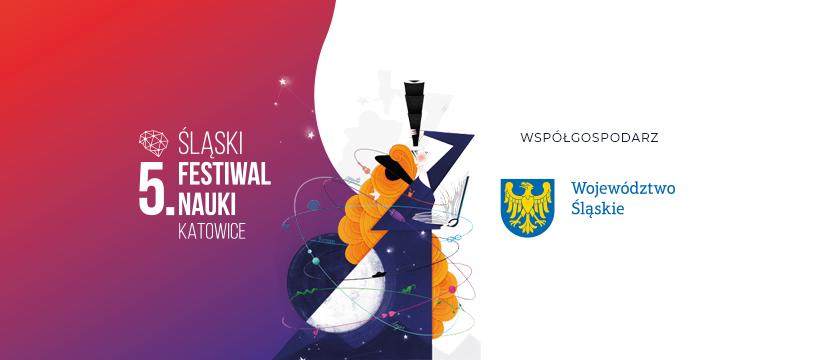 grafika promująca Śląski Festiwal Nauki KATOWICE z logotypem Województwa Śląskiego