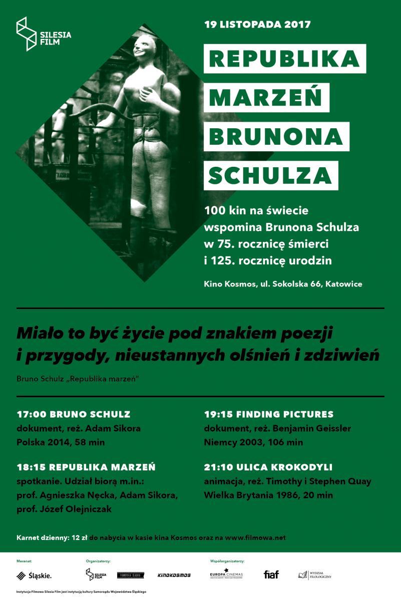 """Plakat promujacy """"Republikę marzeń Brunona Schulza"""" z podobizną pisarza, datą i miejscem wydarzenia, ramowym programem oraz cytatem Schulza """"Miało to być życie pod znakiem poezji i przygody, nieustannych olśnień i zdziwień"""""""