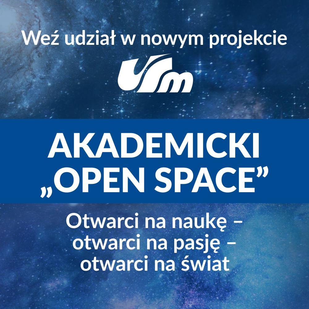 plakat promujący Open Space z hasłem: Otwarci na naukę, otwarci na pasję, otwarci na świat
