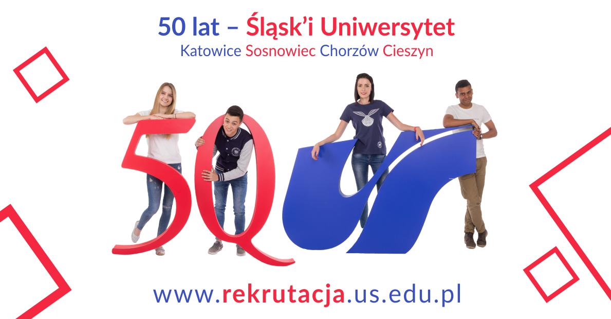 """Grafika promująca rekrutację na studia, zawiera tekst """"50 lat – Śląsk'i Uniwersytet. Katowice. Sosnowiec. Chorzów. Cieszyn"""""""