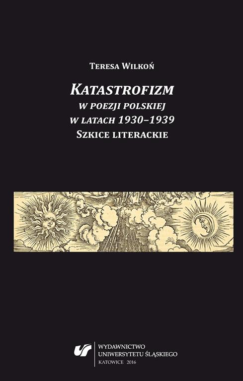"""Okładka książki pt. """"Katastrofizm w poezji polskiej w latach 1930–1939. Szkice literackie"""""""