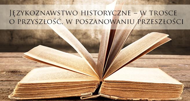 """Grafika – zdjęcie otwartej starej księgi powyżej znajduje się hasło kongresu: """"Językoznawstwo historyczne – w poszanowaniu przeszłości, w trosce o przyszłość"""""""