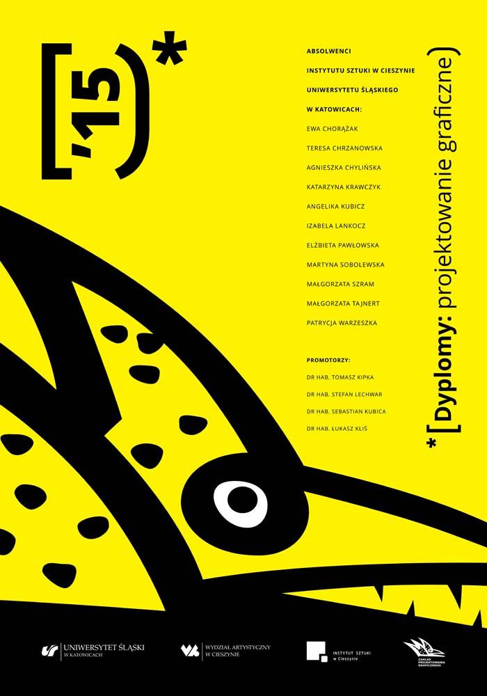 Plakat promujący wystawę projektów graficznych najlepszych absolwentów 2015 roku Instytutu Sztuki UŚ