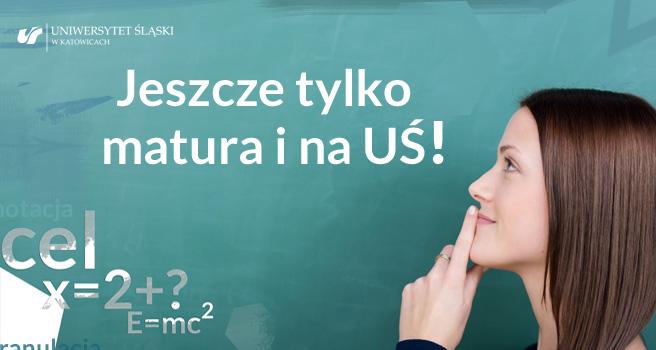 """Plakat promujący akcję """"jeszcze tylko matura i na UŚ!"""" z dziewczyną i nazwą akcji"""