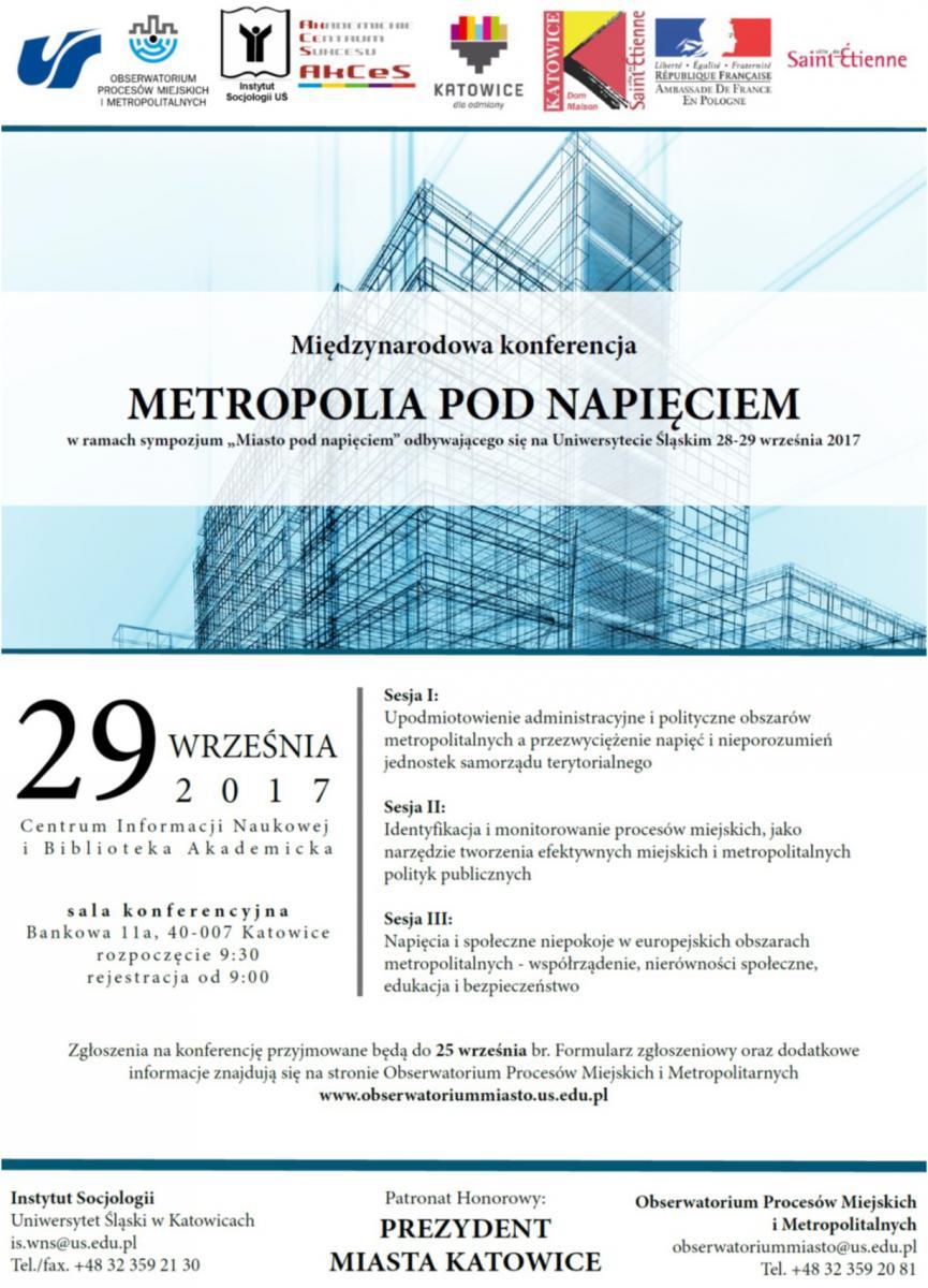 """Plakat międzynarodowej konferencji pt. """"Metropolia pod napięciem"""" zawierający logo organizatorów i podstawowe informacje nt. wydarzenia (data, miejsce, tytuł konferencji, notki nt. treści paneli)"""