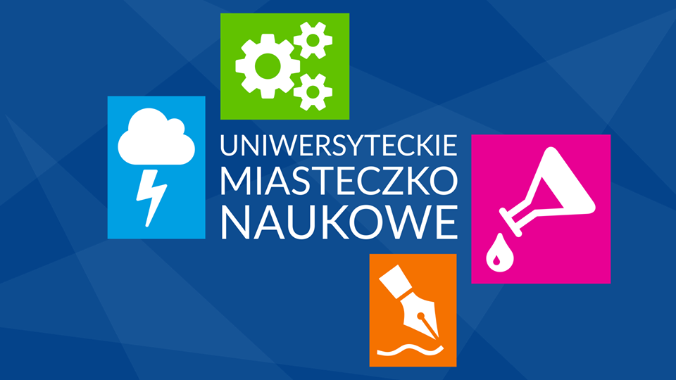 Plakat reklamujący Uniwersyteckie Miasteczko Naukowe
