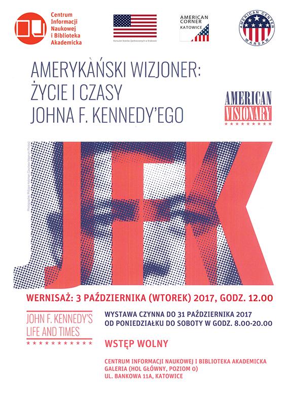 Plakat promujący wystawę poświęconą prezydentowi Kennedy'emu, grafika zawiera rasteryzowany portret prezydenta oraz litery: JFK