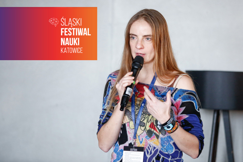 Kamila Kielar. Mat. Śląski Festiwal Nauki KATOWICE