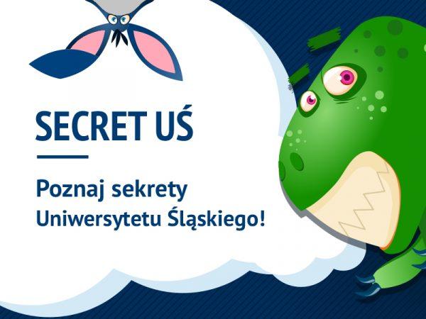 """grafika promująca projekt: napis """"SECRET UŚ – Poznaj sekrety Uniwersytetu Śląskiego"""", u góry fragment USiołka, po prawej dinozaur"""