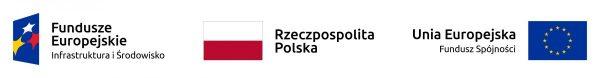 Logotypy: Fundusze Europejskie Infrastruktura i Środowisko, Rzeczpospolita Polska, Unia Europejska Fundusz Spójności