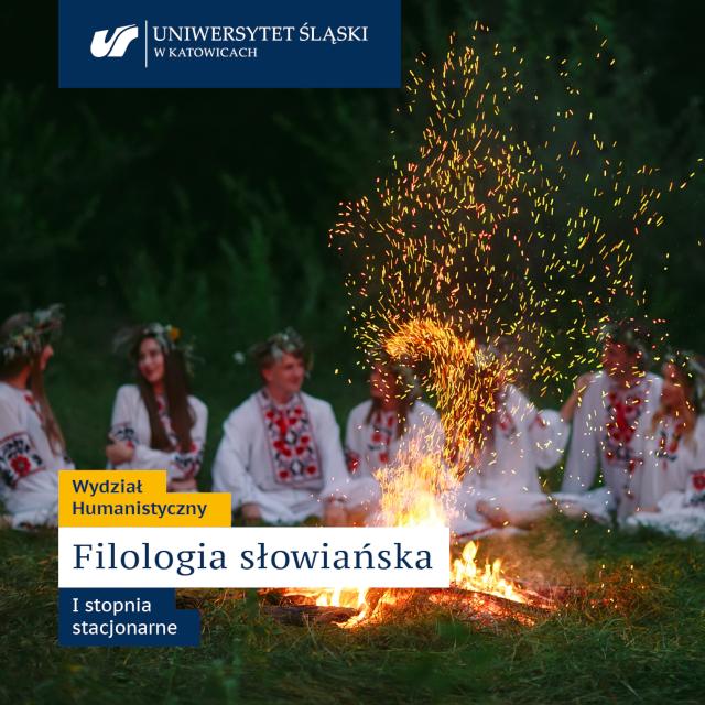 Grafika: zdjęcie młodych ludzi w słowiańskich ubraniach siedzących przy ognisku, u góry logo Uniwersytetu Śląskiego w Katowicach, na dole tekst: Wydział Humanistyczny Filologia słowiańska I stopnia stacjonarne