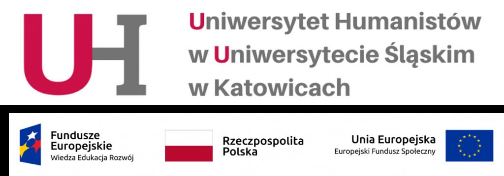 logotypy: UH Uniwersytet Humanistów w Uniwersytecie Śląskim w Katowicach, Fundusze Europejskie Wiedza Edukacja Rozwój, Rzeczpospolita Polska, Unia Europejska Europejski Fundusz Społeczny