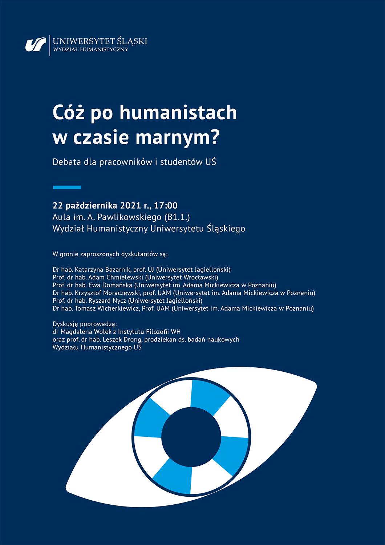 """plakat promujący debatę dla pracowników i studentów UŚ """"Cóż po humanistach w czasie marnym?"""""""