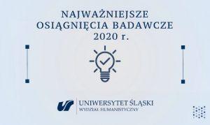 Najważniejsze osiągnięcia badawcze 2020 r. Uniwersytet Śląski Wydział Humanistyczny