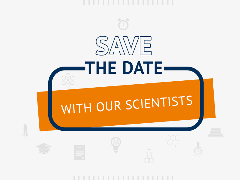 Save the date with our scientists